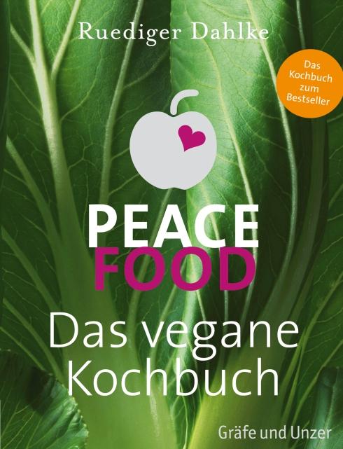Peace Food - Das vegane Kochbuch Rüdiger Dahlke
